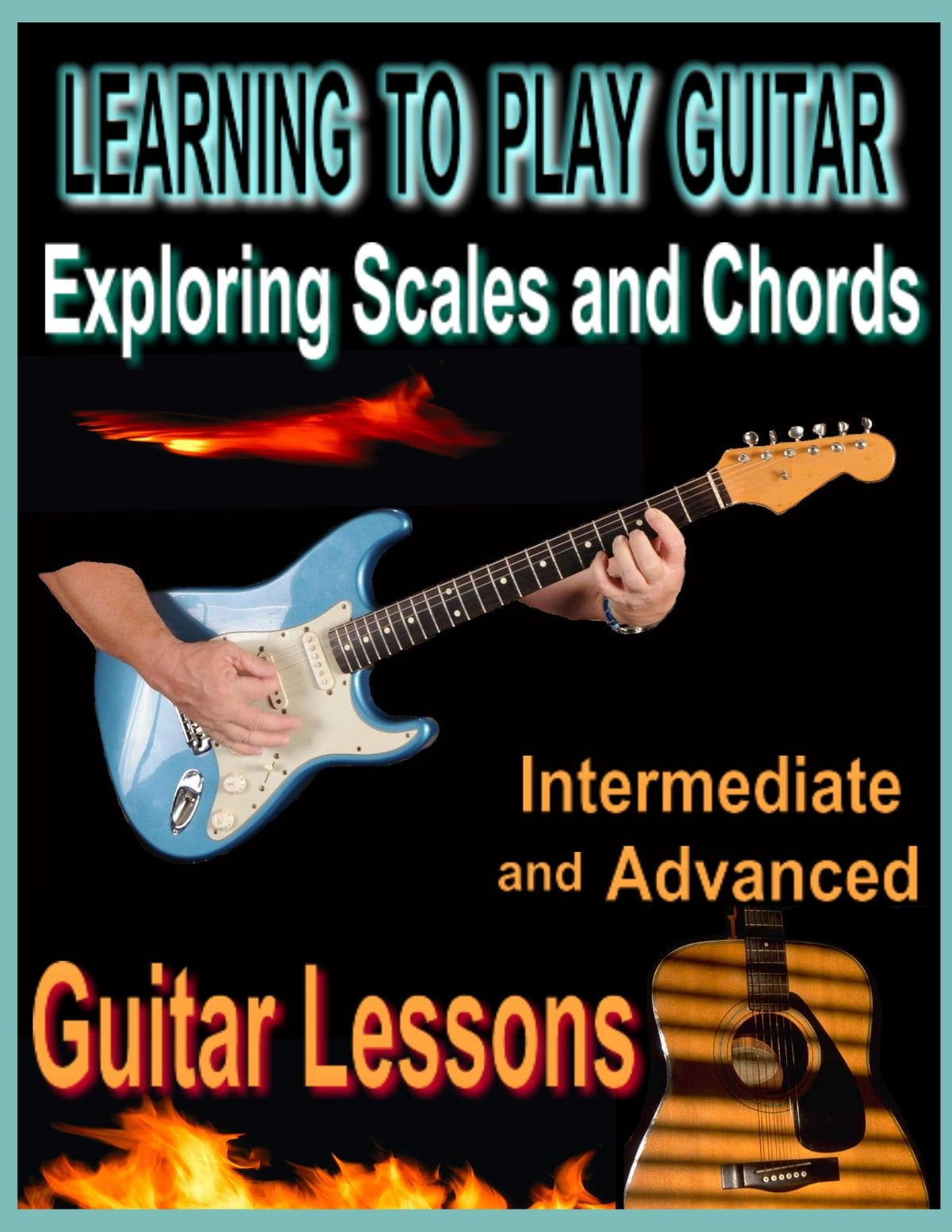 Learning To Play Guitar Exploring Chords And Scales Ebook By Bob