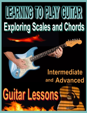 Learning to Play Guitar : Exploring Chords and Scales ebook by Bob Fetherolf