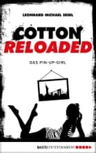 Cotton Reloaded - 31 - Das Pin-up-Girl ebook by Leonhard Michael Seidl