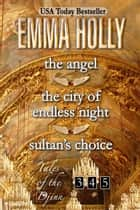 The Angel, The City of Endless Night, Sultan's Choice ebook by Emma Holly