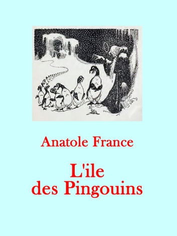 L'ile des Pingouins ebook by Anatole France