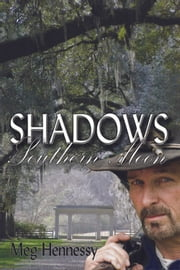 Shadows of A Southern Moon ebook by Meg Hennessy