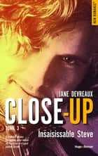 Close-up - tome 3 Insaisissable Steve eBook by Jane Devreaux