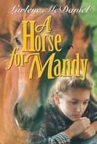 A Horse for Mandy ebook by Lurlene N. McDaniel
