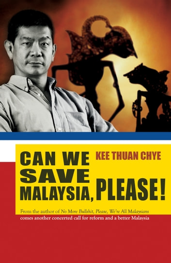 Can We Save Malaysia, Please? ebook by Kee Thuan Chye
