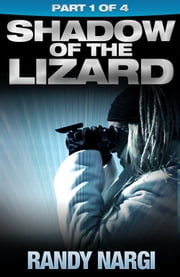 Shadow of the Lizard: Part 1 ebook by Randy Nargi