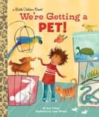 We're Getting a Pet! ebook by Sue Fliess, Jana Christy