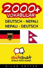 2000+ Deutsch - Nepali Nepali - Deutsch Vokabular ebook by Gilad Soffer