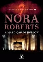 A maldição de Hollow ebook by Nora Roberts