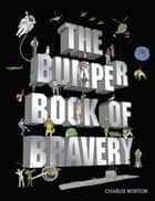 The Bumper Book of Bravery ebook by Charlie Norton