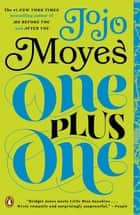 One Plus One - A Novel eBook by Jojo Moyes