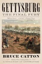 Gettysburg: The Final Fury ebook by Bruce Catton