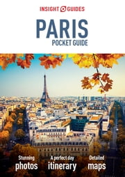 Insight Guides: Pocket Paris ebook by APA Publications Limited