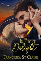 In-Flight Delight ebook by Francesca St. Claire