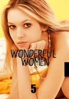 Wonderful Women - A sexy photo book - Volume 5 ebook by Mishka Obreynik