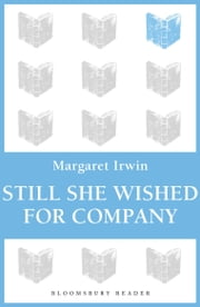 Still She Wished For Company ebook by Margaret Irwin