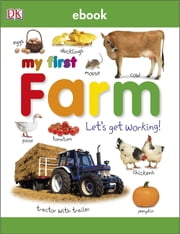My First Farm - Let's Get Working! ebook by DK Publishing