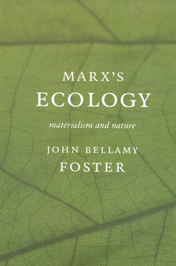 Marx's Ecology - Materialism and Nature ebook by John Bellamy Foster