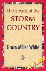 The Secret of the Storm Country ebook by White, Grace Miller