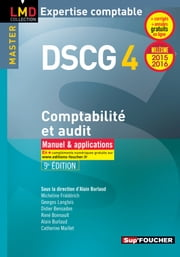 DSCG 4 Comptabilité et audit manuel et applications 8e édition Millésime 2015-2016 ebook by Georges Langlois, Micheline Friédérich, Alain Burlaud,...
