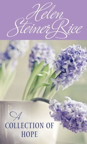 Helen Steiner Rice: A Collection of Hope ebook by Helen Steiner Rice