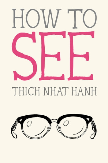 How to See eBook by Thich Nhat Hanh