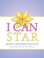 The I Can Star ebook by Maria Wagner-Watson