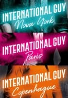 International Guy: Paris, Nova York e Copenhague (vol. 1) ebook by Audrey Carlan