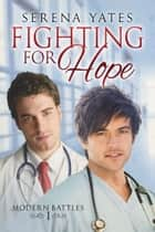 Fighting for Hope ebook by Serena Yates