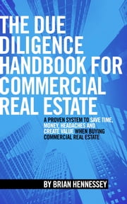 The Due Diligence Handbook For Commercial Real Estate ebook by Brian Hennessey