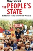 The People's State ebook by Mary Fulbrook