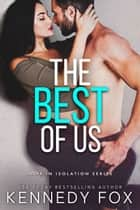 The Best of Us ebook by Kennedy Fox