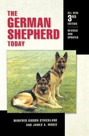 The German Shepherd Today ebook by Winifred Gibson Strickland