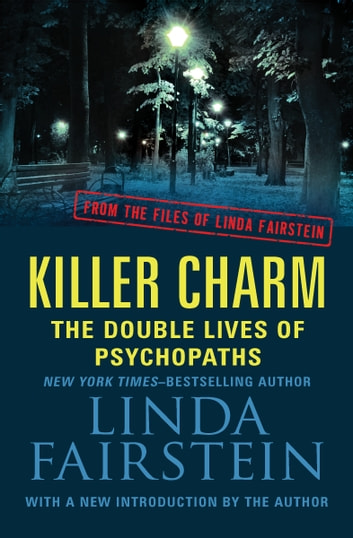 Killer Charm: The Double Lives of Psychopaths ebook by Linda Fairstein