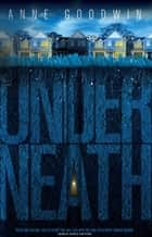 Underneath ebook by Anne Goodwin