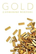 Gold eBook by Catherine Winters