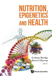 Nutrition, Epigenetics and Health ebook by