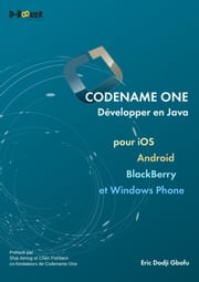 Codename One - Développer en Java pour iOS, Android, BlackBerry et Windows Phone ebook by Kobo.Web.Store.Products.Fields.ContributorFieldViewModel