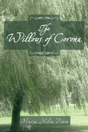 THE WILLOWS OF CORONA ebook by Maria Hilda Piñon