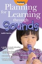 Planning for Learning through Sounds ebook by Judith Harries