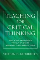 Teaching for Critical Thinking ebook by Stephen D. Brookfield