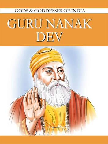 Guru Nanak Dev - Gods & Goddesses Of India ebook by Simran