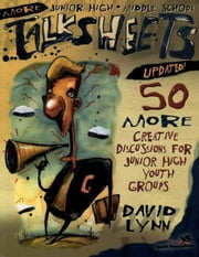More Junior High and Middle School Talksheets-Updated! - 50 More Creative Discussions for Junior High Youth Groups ebook by David Lynn