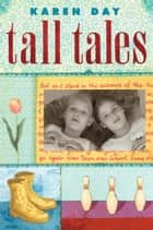 Tall Tales ebook by Karen Day