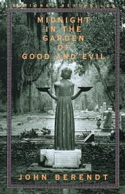 Midnight in the Garden of Good and Evil ebook by John Berendt