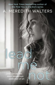 Lead Me Not ebook by A. Meredith Walters