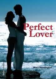Perfect Lover - Love can happen ebook by Mary Kensington