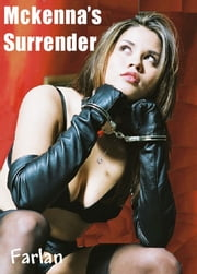 Mckenna's Surrender ebook by Farlan