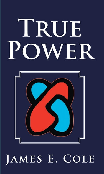 True Power ebook by James E. Cole