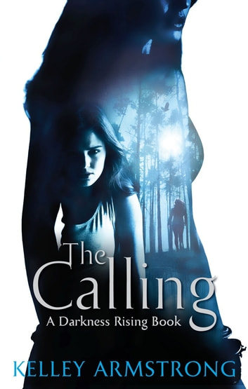 The Calling - Number 2 in series ebook by Kelley Armstrong